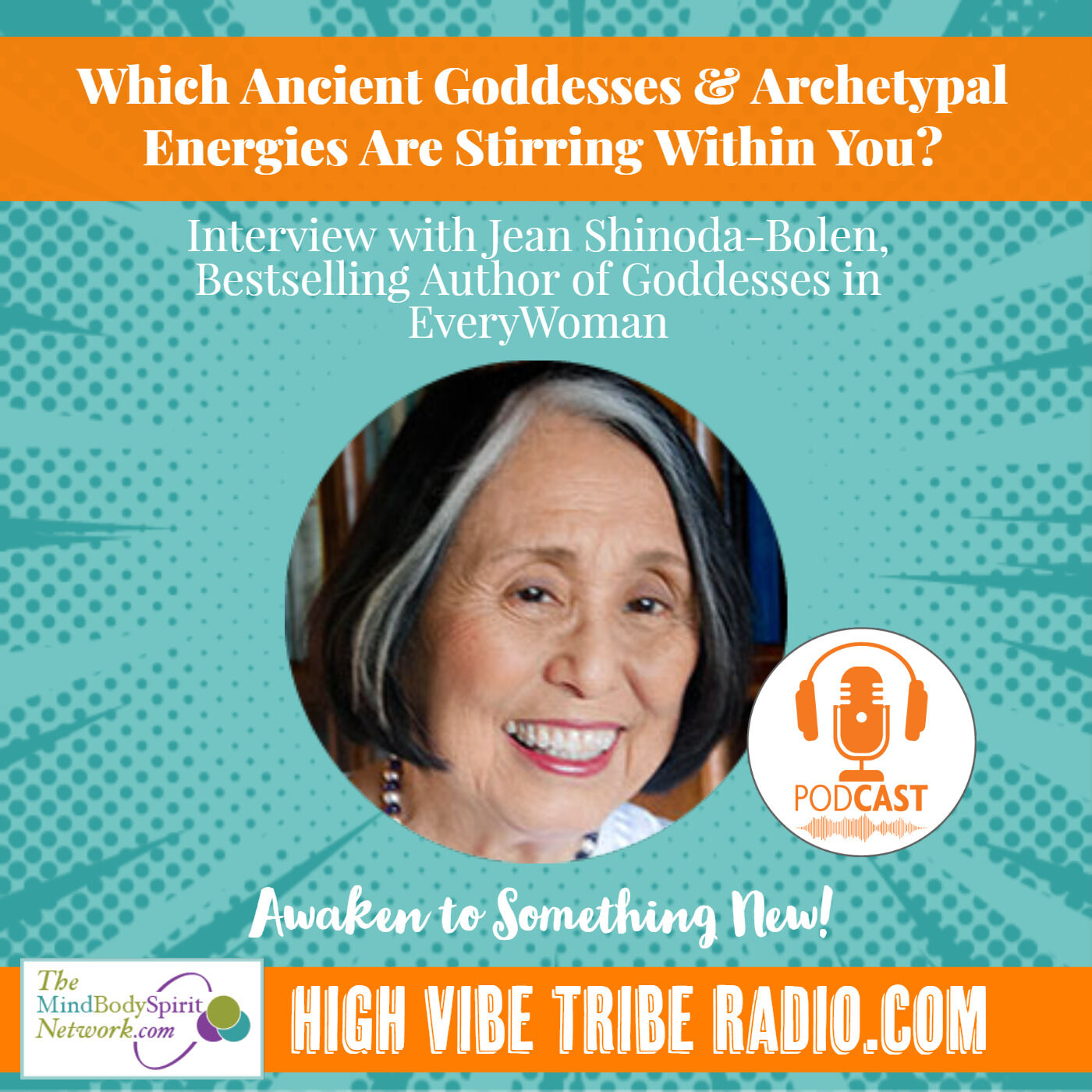 Which ancient goddesses are stirring within you? Interview with Jean Shinoda Bolen