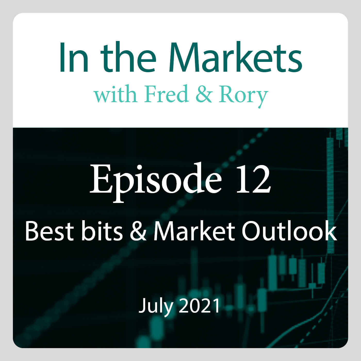 July 2021: Best bits & Market Outlook