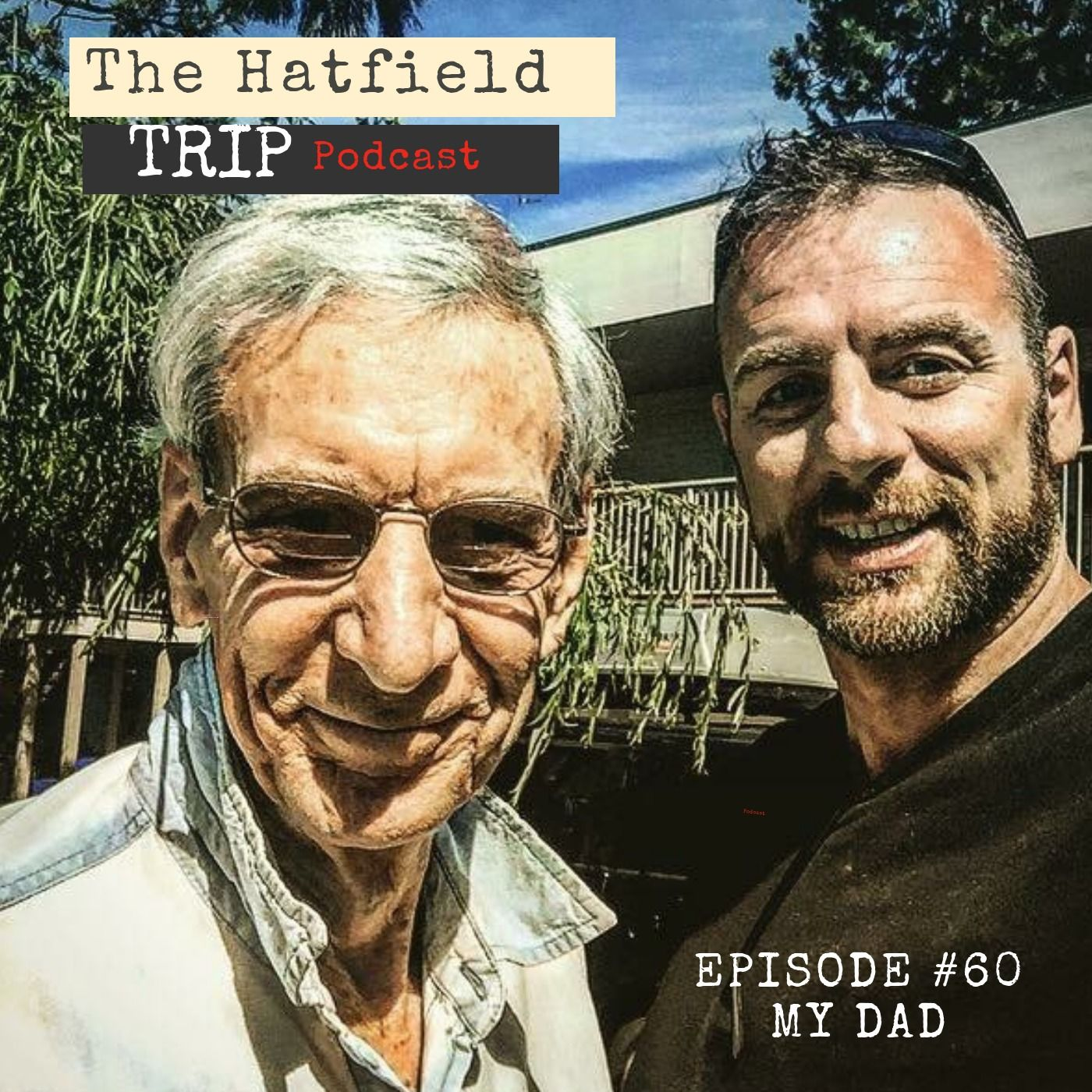 Episode #60 My Dad Part 3