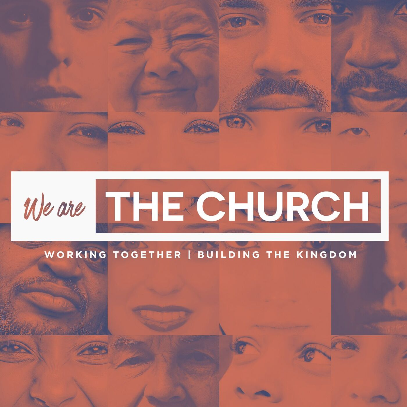 We Are the Church: Working Together, Building the Kingdom (First Service Edition)