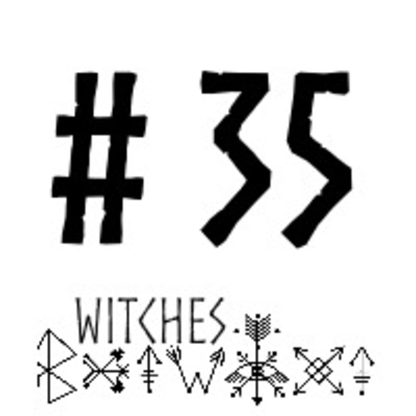 WBTWXT EP #35 - Witchcraft for the apocalypse (Part 1)