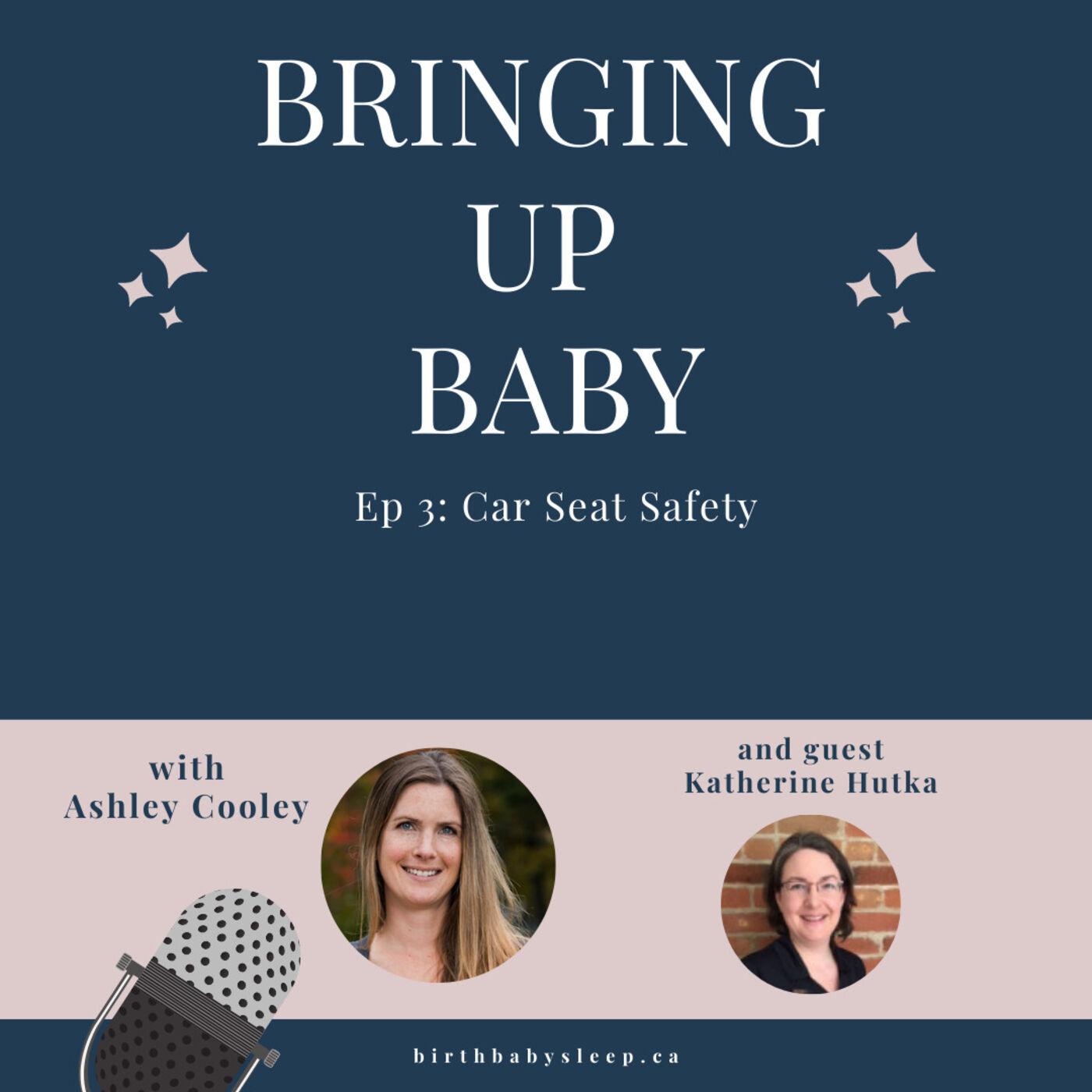Car Seat Safety with Katherine Hutka