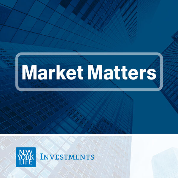 Market Matters from New York Life Investments Podcast Artwork Image