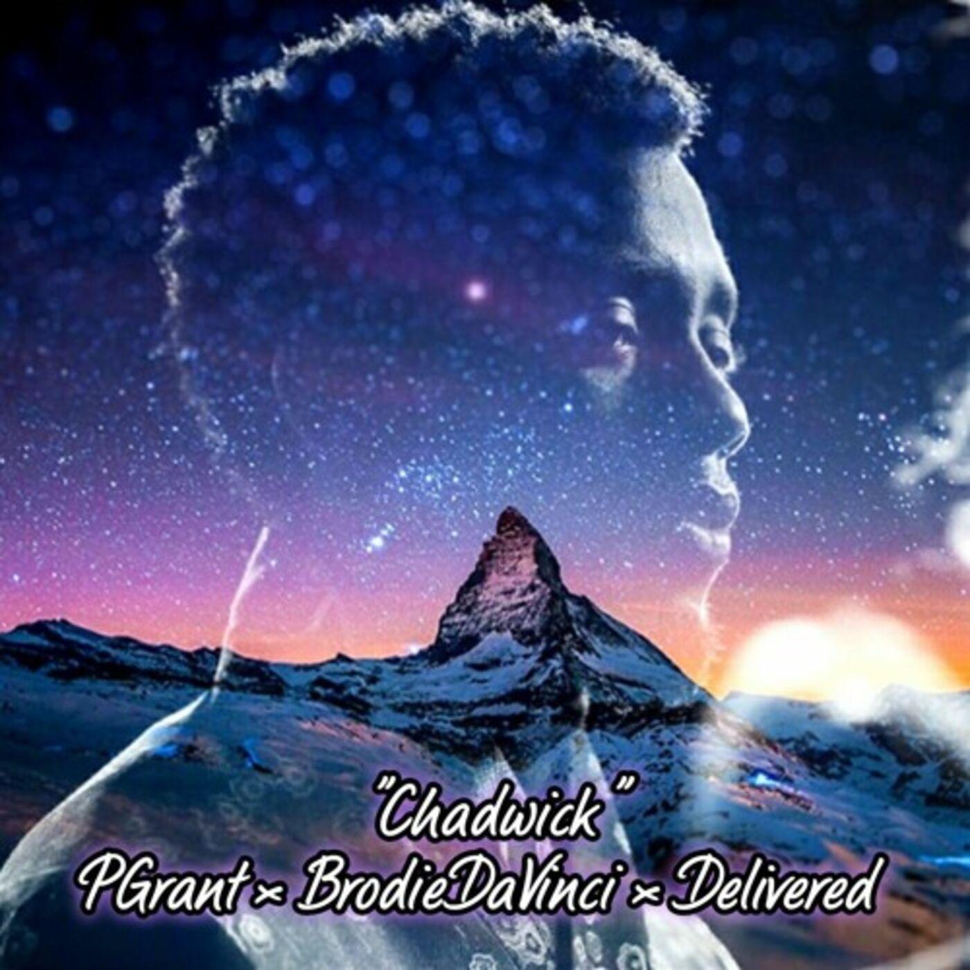 Chadwick - Delivered (ft). BrodieDaVinci & PGrant