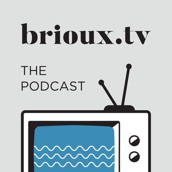 BriouxTV: The Podcast Podcast Artwork Image