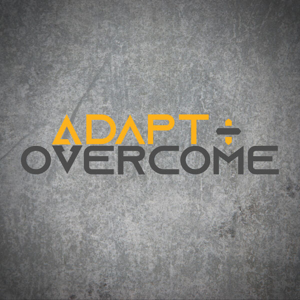 Adapt + Overcome Podcast Artwork Image