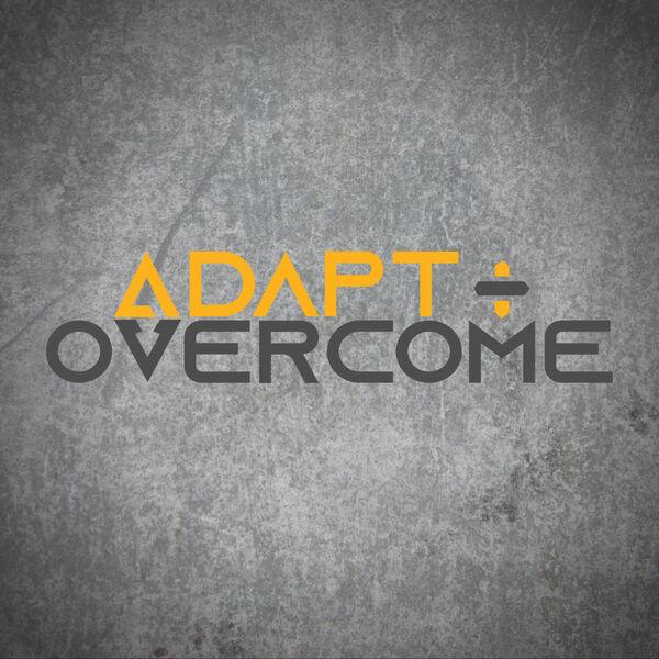 Adapt + Overcome Podcast Artwork Image