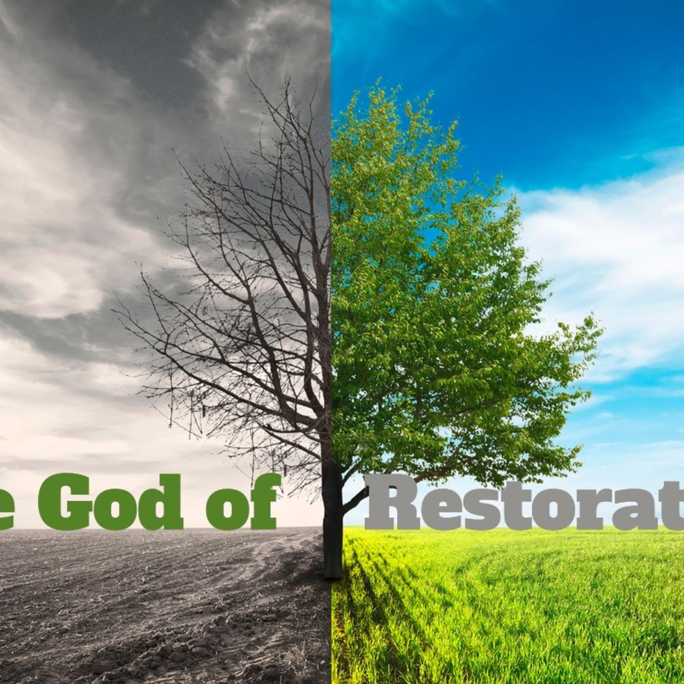 God of Restoration: Part Three