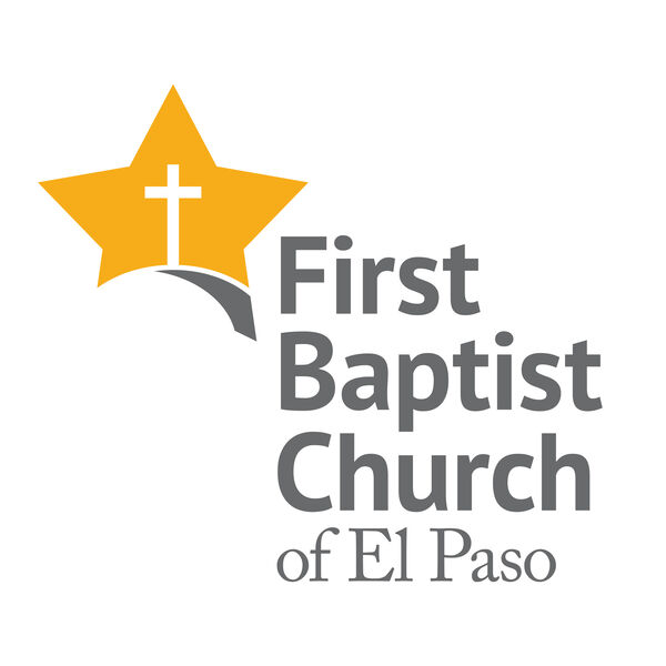 First Baptist Church of El Paso Podcast Artwork Image