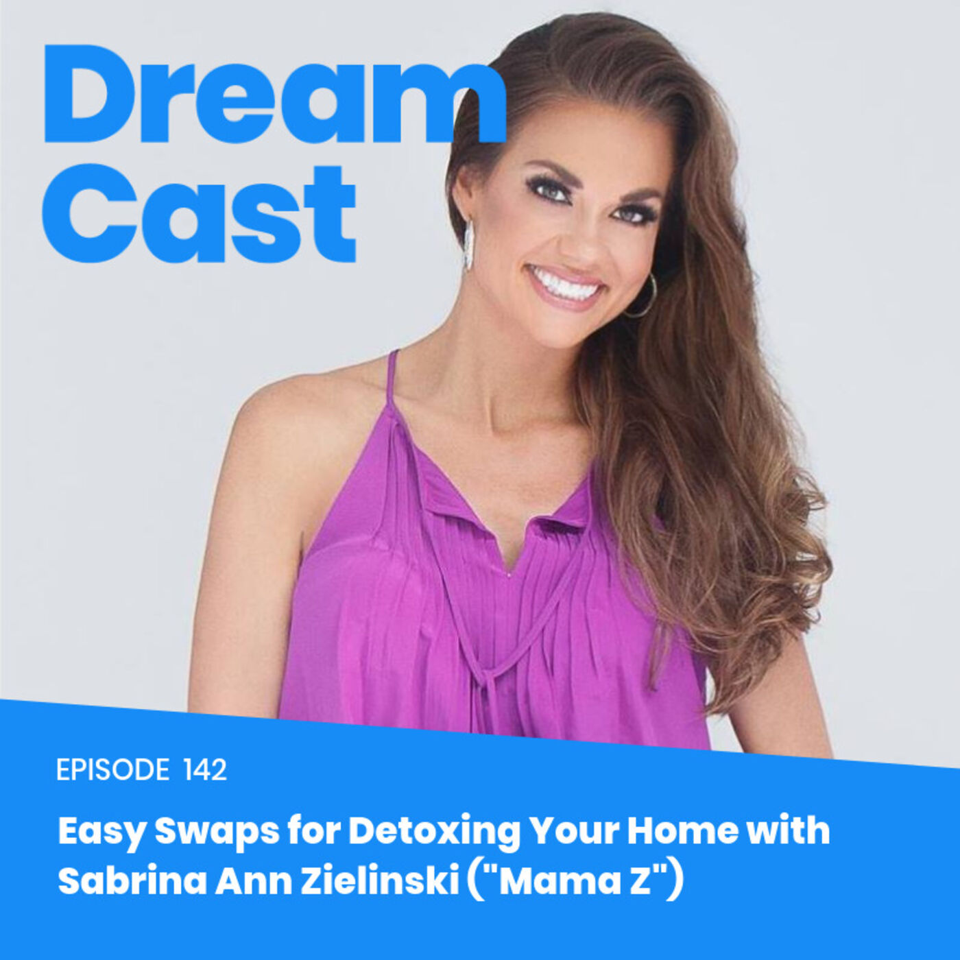 "Episode 142 - Easy Swaps for Detoxing Your Home with Sabrina Ann Zielinski (""Mama Z"")"
