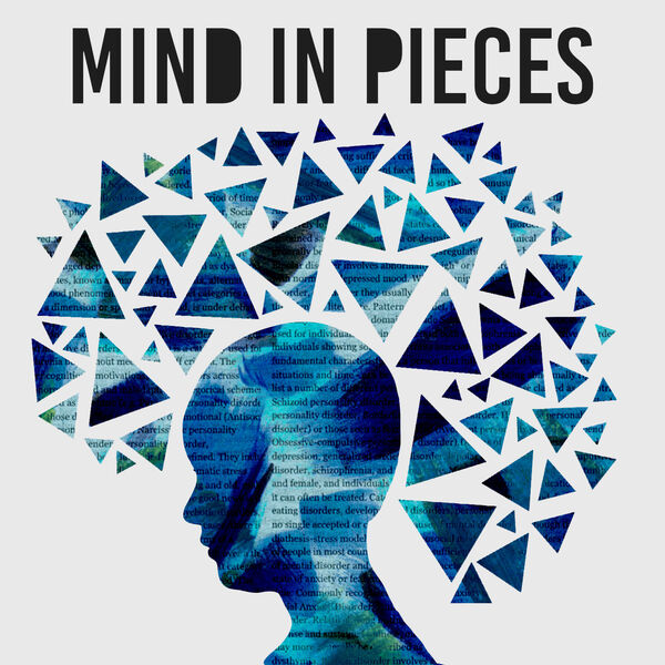 Mind in Pieces Podcast Artwork Image