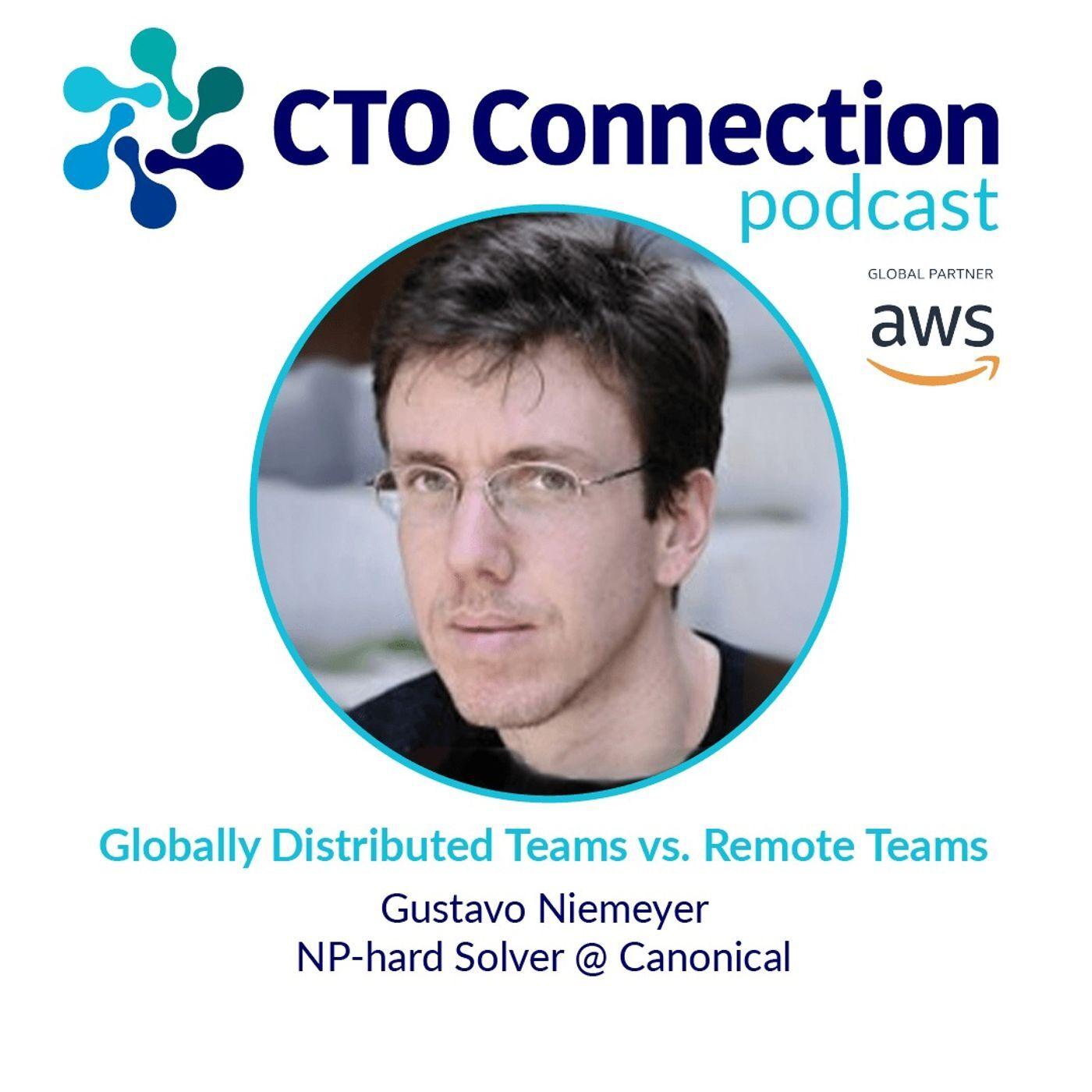 Globally Distributed Teams vs. Remote Teams with Gustavo Niemeyer
