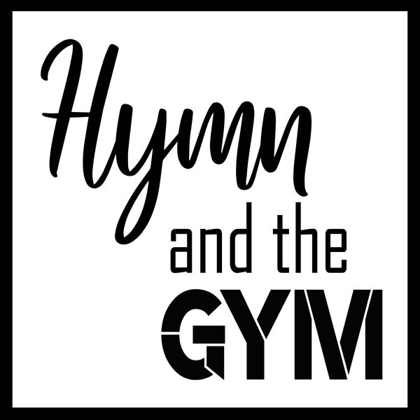 Hymn and the Gym Podcast Artwork Image
