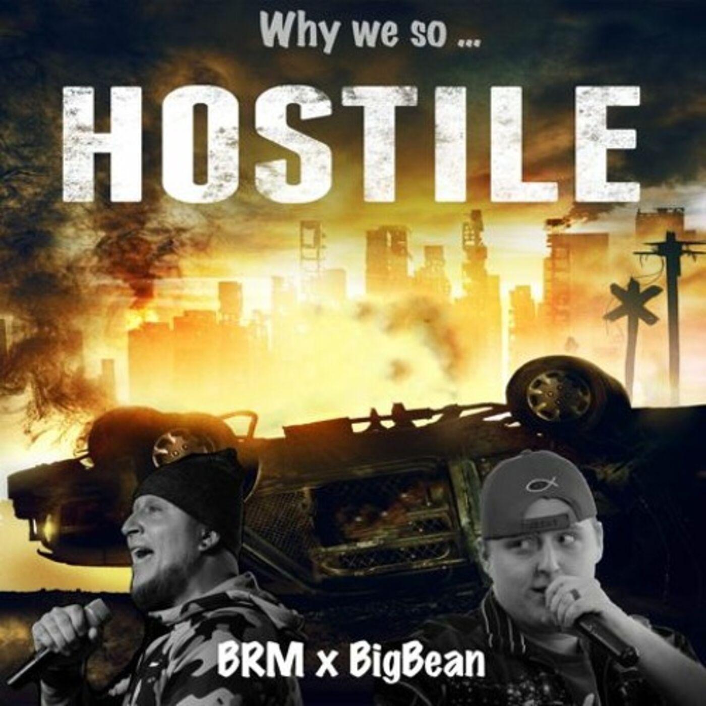 Hostile - BRM (ft). Big Bean
