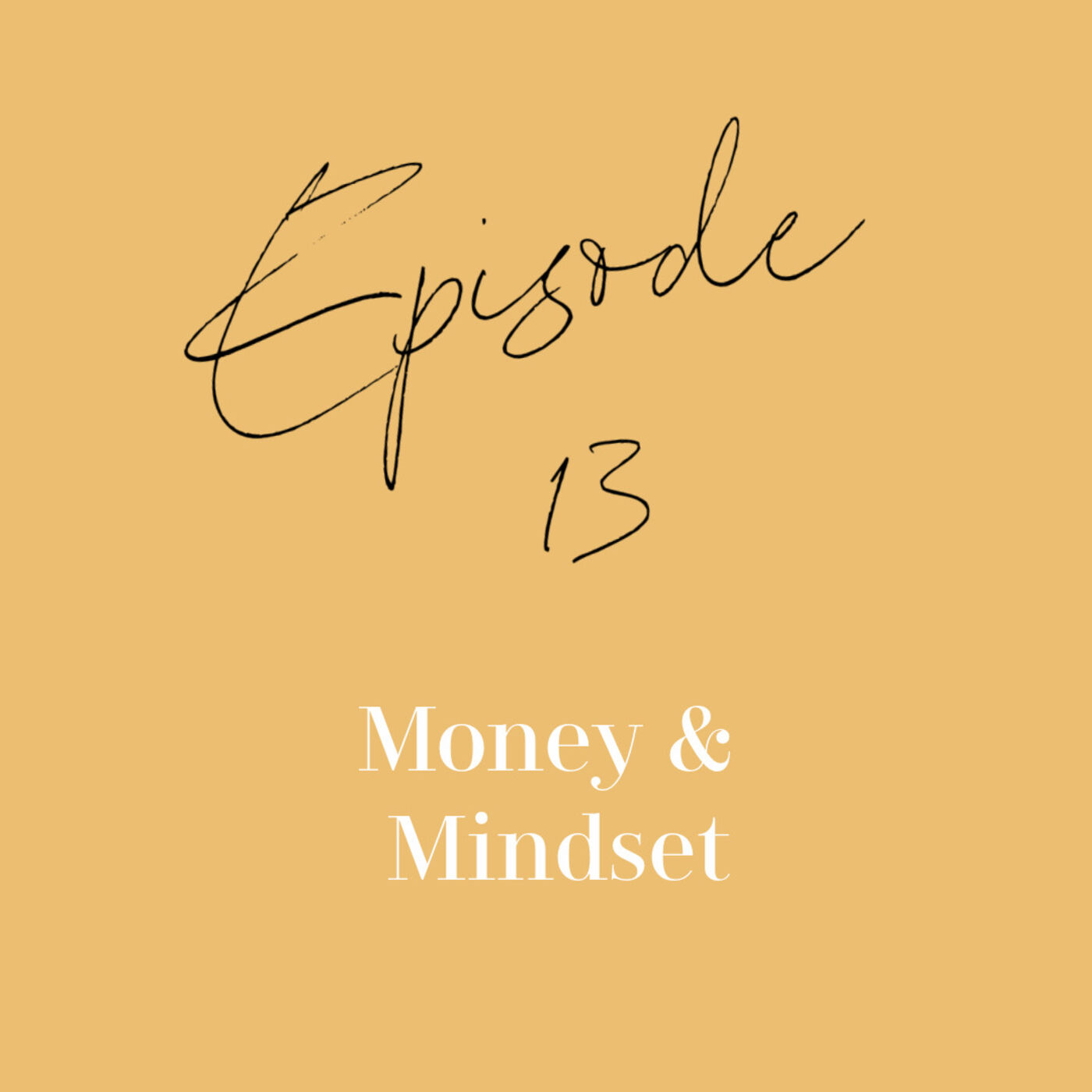 Episode 13: Money & Mindsight