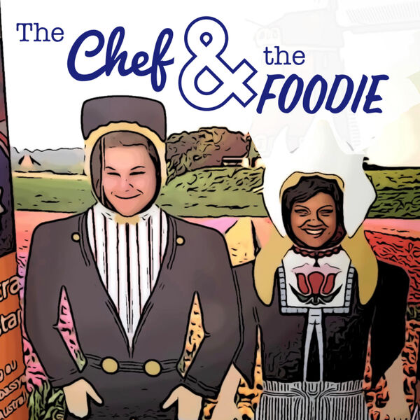 The Chef and the Foodie  Podcast Artwork Image