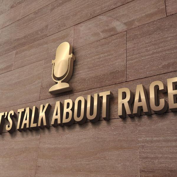 Let's Talk About Race Podcast Artwork Image