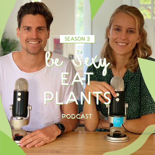 Be Sexy Eat Plants  Podcast Artwork Image