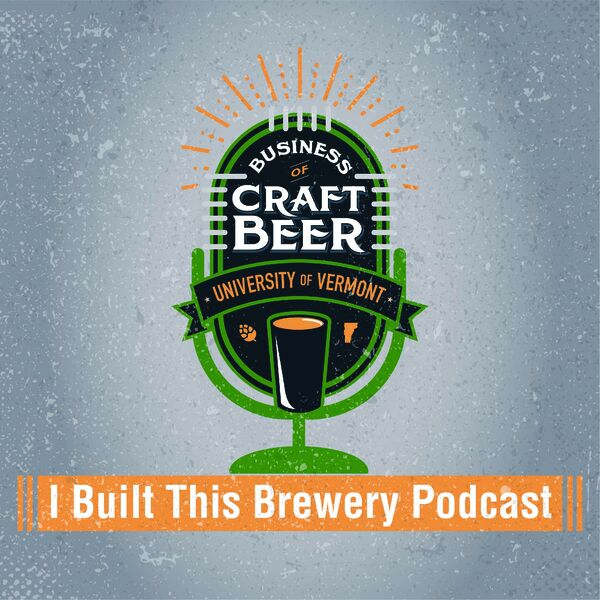 I Built This Brewery Podcast Podcast Artwork Image