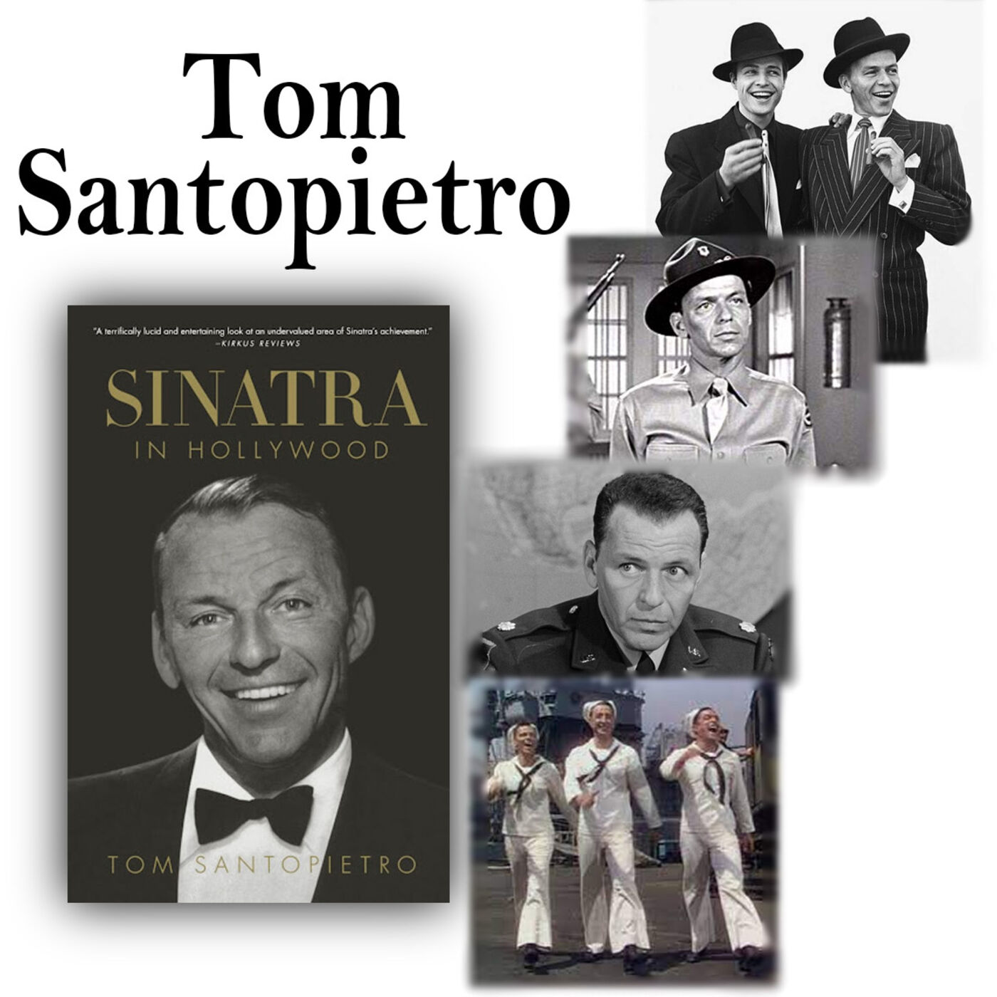 """Harvey Brownstone Interviews Tom Santopietro, Author of , """"Sinatra in Hollywood: The Film Career of a Screen Icon"""""""