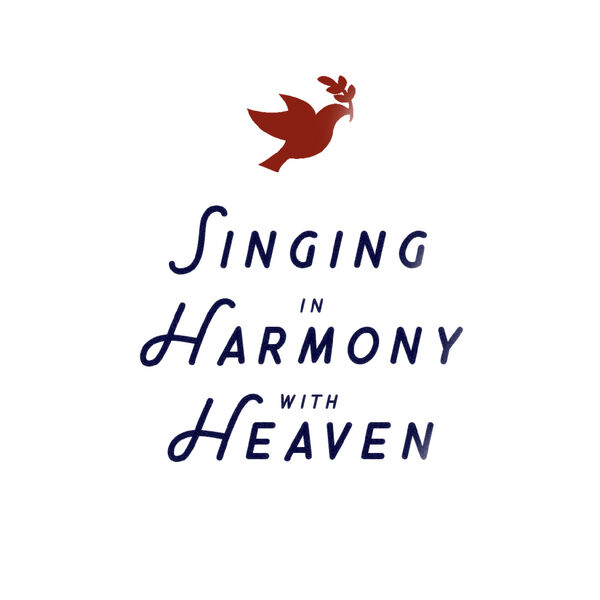 Singing in Harmony with Heaven Podcast Artwork Image
