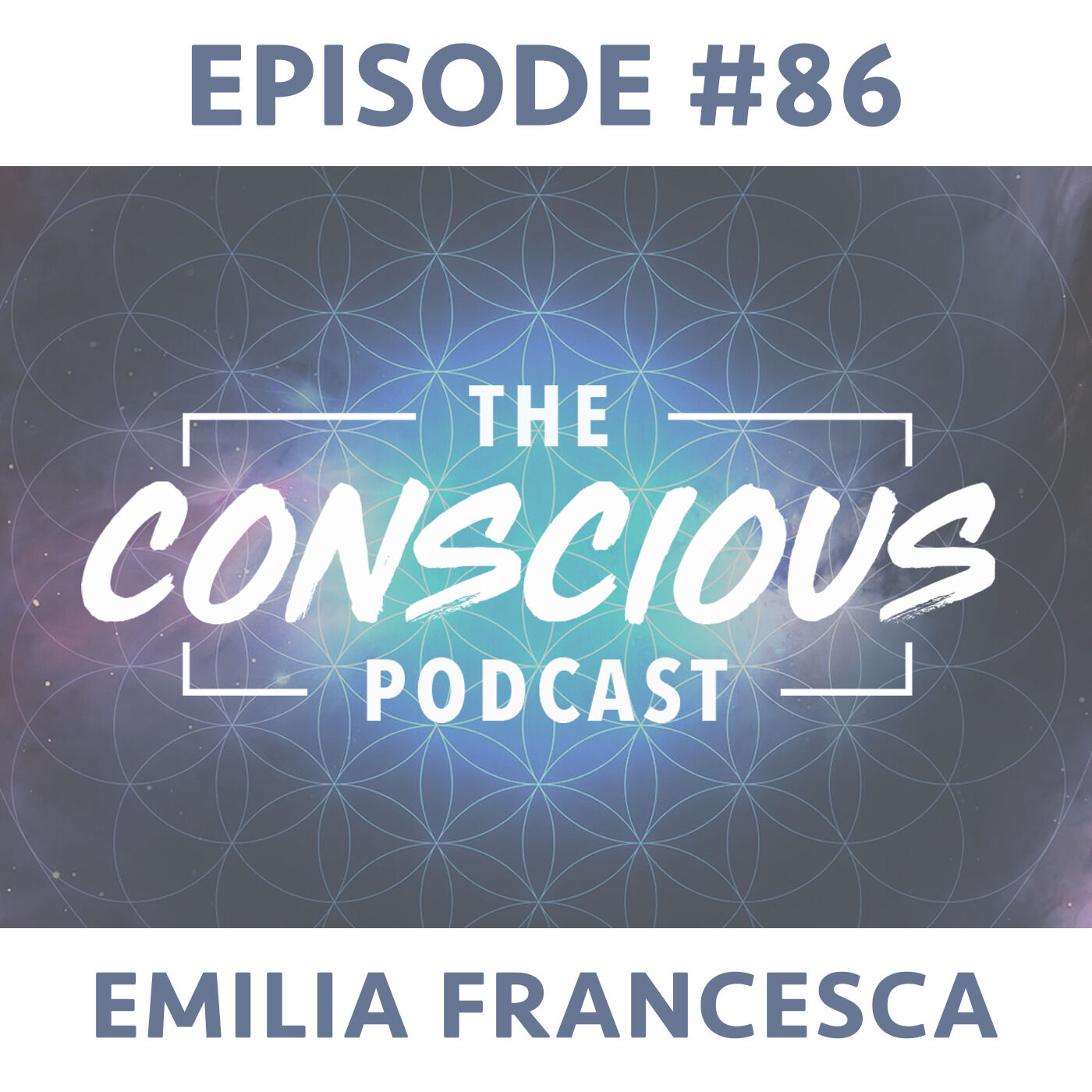 #86 - Emilia Francesca on Authenticity, Feeling Your Emotions & Choosing Happiness.