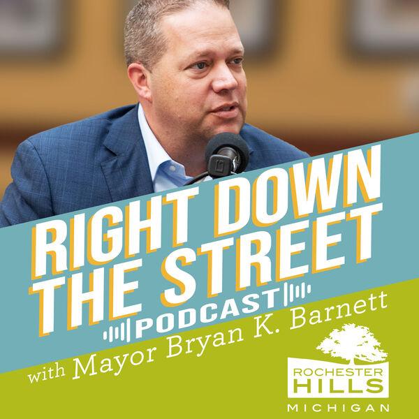Right Down the Street with Mayor Bryan K. Barnett Podcast Artwork Image