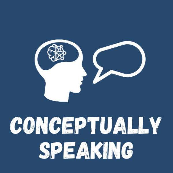 Conceptually Speaking  Podcast Artwork Image