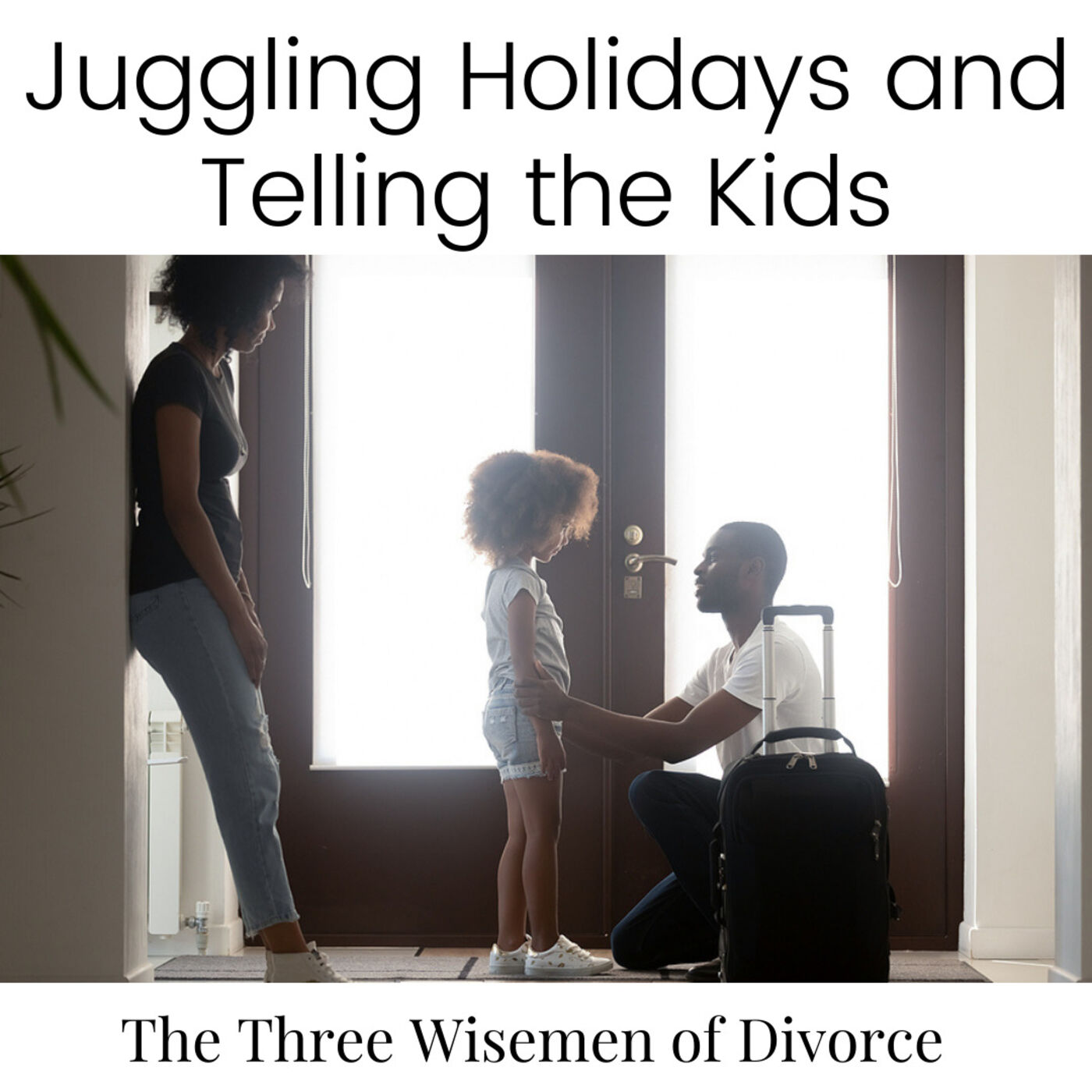 Juggling Holidays and Telling the Kids about the Divorce