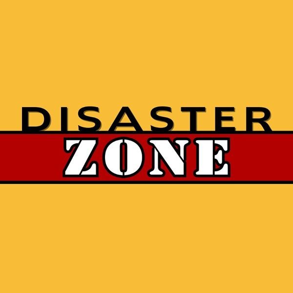 Disaster Zone Podcast Artwork Image
