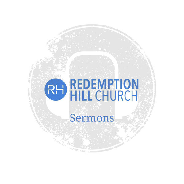 Redemption Hill Church Sermons Podcast Artwork Image