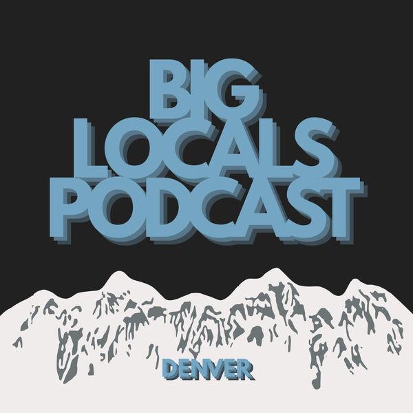 Big Locals Podcast Podcast Artwork Image