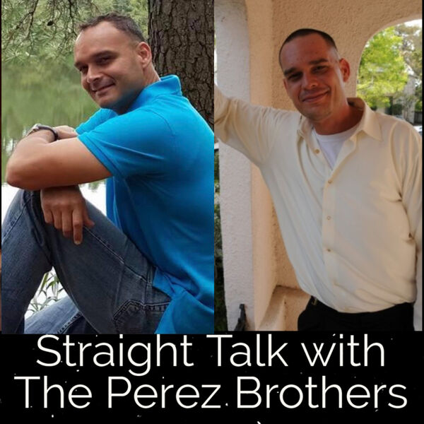 Straight Talk with the Perez Brothers Podcast Artwork Image