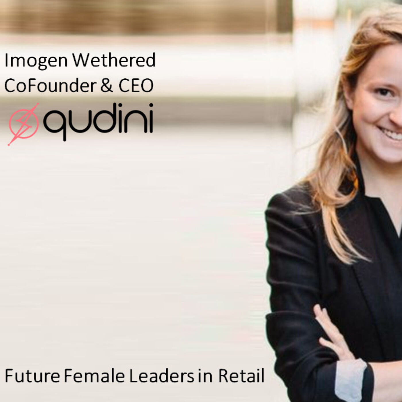 Retail Choreography Imogen Wethered Co Founder & CEO Qudini