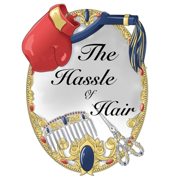 The Hassle of Hair  Podcast Artwork Image