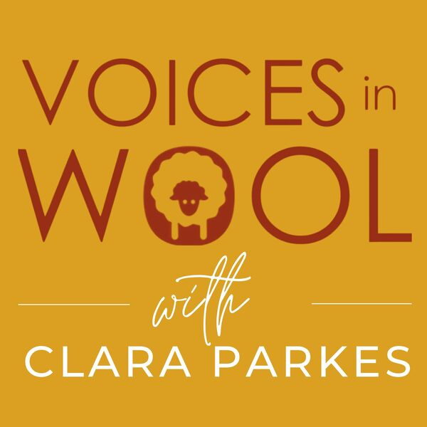 Voices in Wool with Clara Parkes Podcast Artwork Image