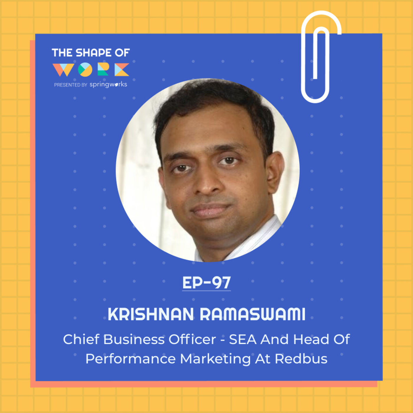 #97: Krishnan Ramaswami on managing a global team, employee feedback loops, employer branding and more