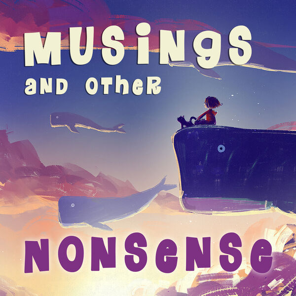 Musings and Other Nonsense - Children's Stories, Poems and Songs Podcast Artwork Image