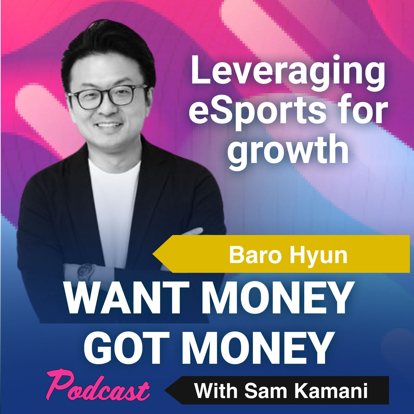 46: How to leverage eSports to grow your business with Guest Baro Hyun