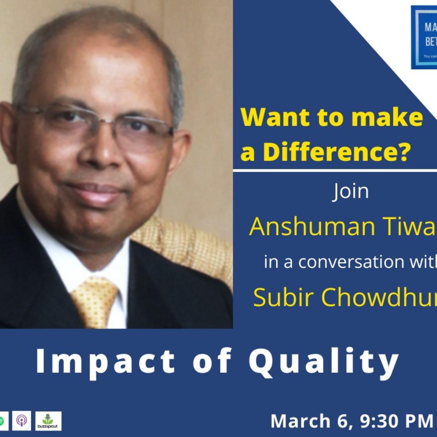 Impact of Quality - Subir Chowdhury