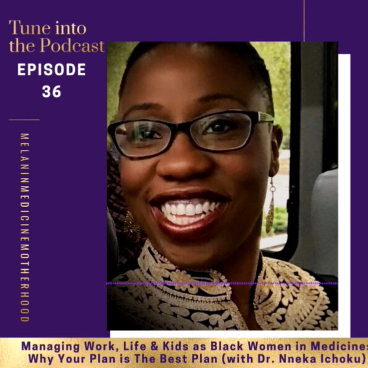 Episode 36: Managing Work, Life & Kids as Black Women in Medicine: Why Your Plan is The Best Plan