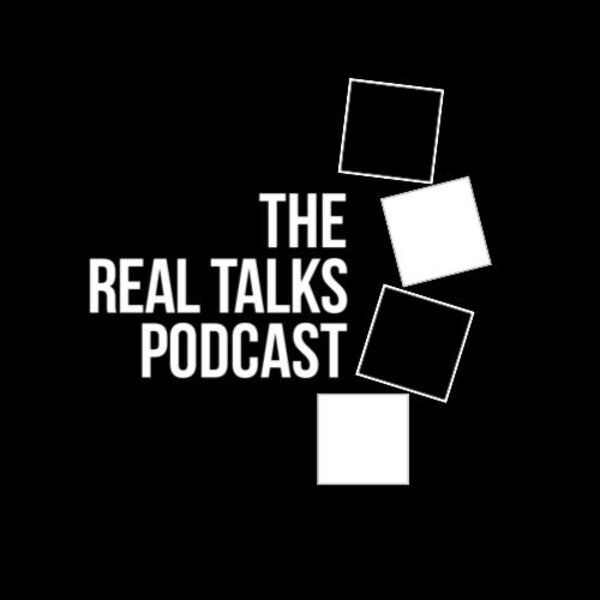 The Real Talks Podcast Podcast Artwork Image