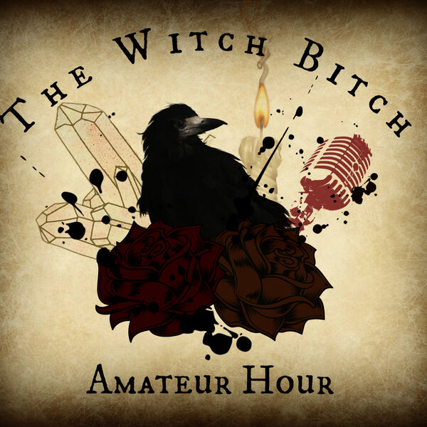 The Witch Bitch Amateur Hour Podcast Artwork Image