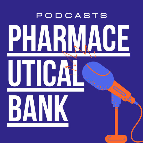 Pharmaceutical Bank Podcast Podcast Artwork Image