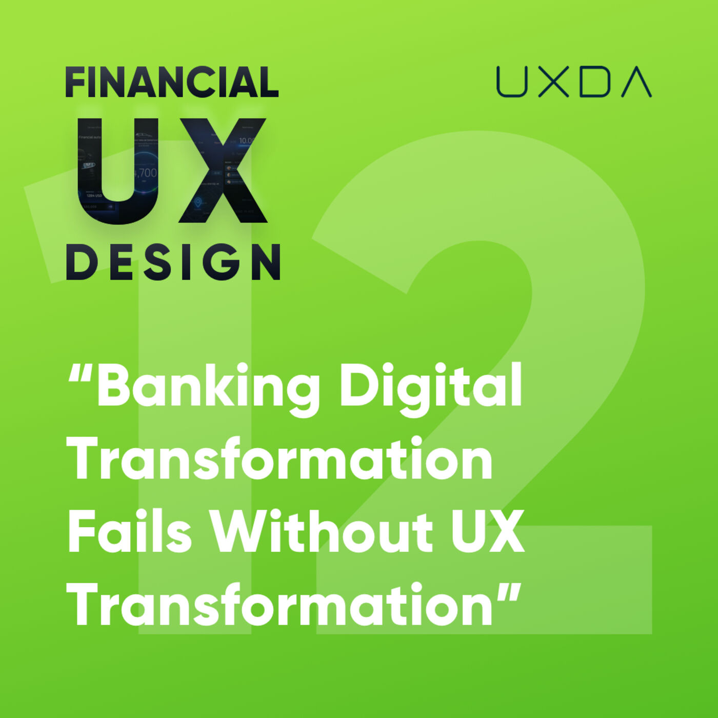 #12 Banking Digital Transformation Fails Without UX Transformation