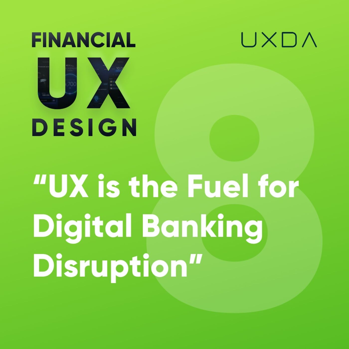 #8 UX is the Fuel for Digital Banking Disruption