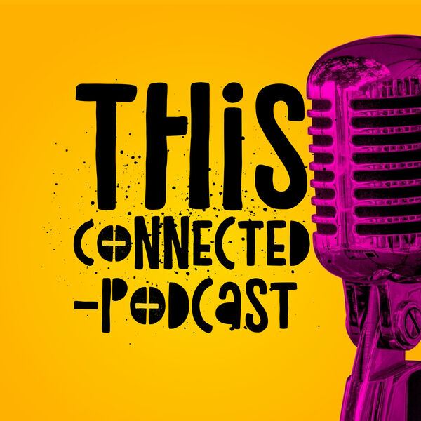 This Connected Podcast Podcast Artwork Image