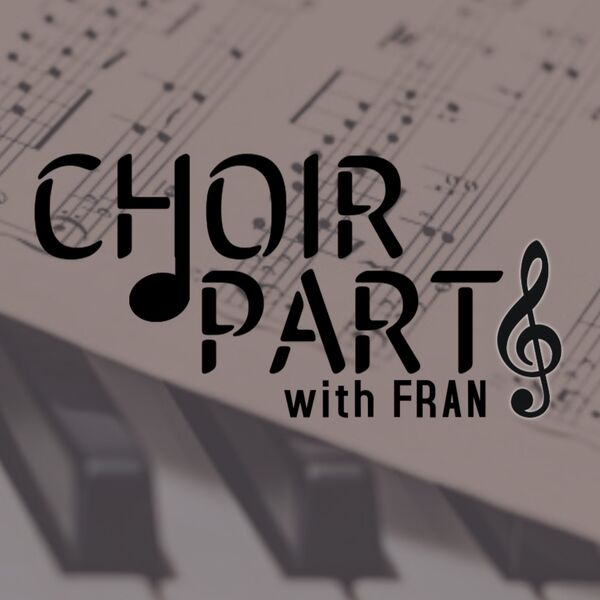 Choir Parts with Fran Podcast Artwork Image