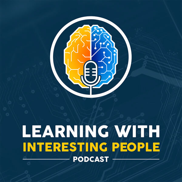 Learning With Interesting People Podcast Artwork Image
