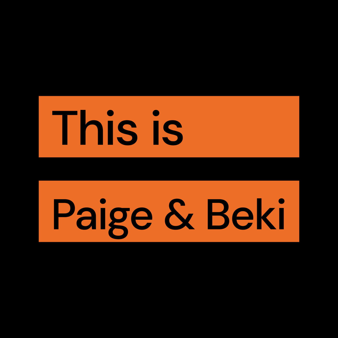 Episode 7: Paige and Beki